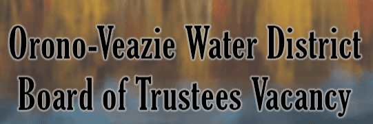 Orono-Veazie Water District board of trustees vacancy - click for info