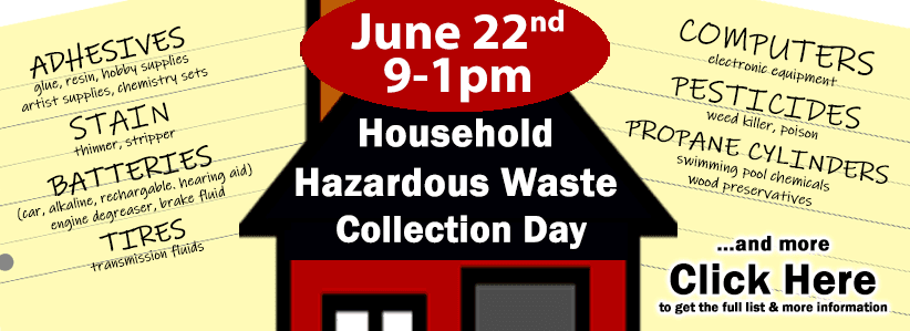 Household Hazardous Waste Collection Day 6/22 click for more info