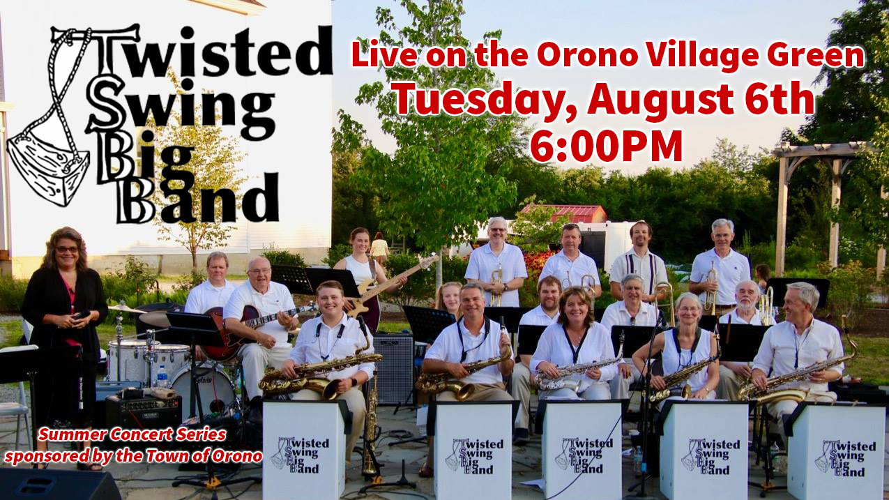 Twisted Swing Big Band 8/6 at 6PM on Orono VIllage Green