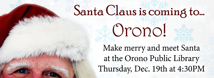 santa at orono library 12/19 4:30pm